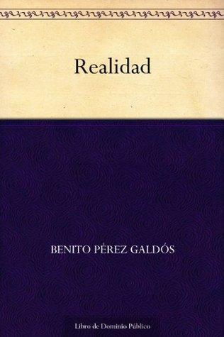 Realidad  by  Benito Pérez Galdós