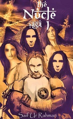 The Nucle Saga I (First Book)  by  Saif Ur Rahman