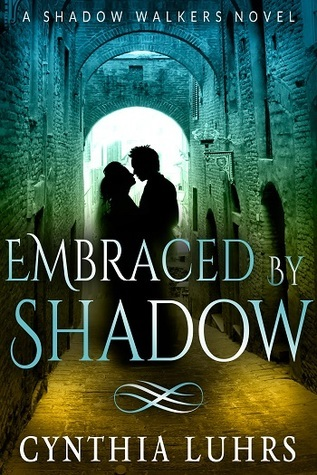 Embraced  by  Shadow (Shadow Walkers, #4) by Cynthia Luhrs