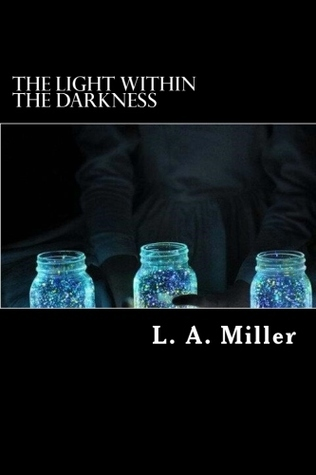 The Light Within The Darkness (The Dark Series #4)  by  L.A.  Miller
