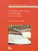 A Cultura das Luzes em Portugal. Temas e Problemas Ana Cristina Araújo