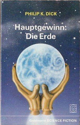 Hauptgewinn: Die Erde  by  Philip K. Dick