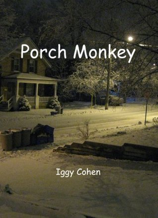 Porch Monkey  by  Iggy Cohen