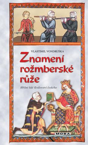 Znamení rožmberské růže (Hříšní lidé Království českého #5) Vlastimil Vondruška