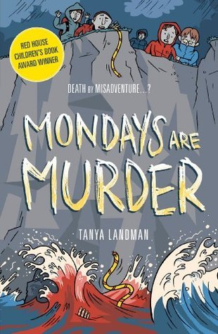 Mondays Are Murder  by  Tanya Landman