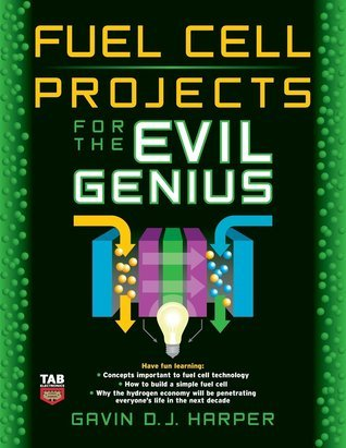 Fuel Cell Projects for the Evil Genius Gavin D.J. Harper