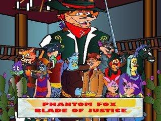 PHANTOM FOX: BLADE OF JUSTICE  by  ENRIQUE CORTEZ JR.