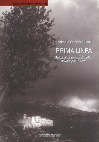 Prima linfa. Guida ai poemetti dialettali di Joseph Tusiani  by  Antonio Di Domenico