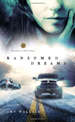 Ransomed Dreams (Defenders of Hope #1) Amy  Wallace