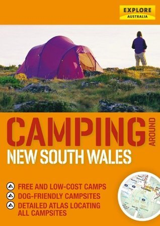 Camping around New South Wales Explore Australia Publishing
