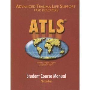 ATLS Advanced Trauma Life Support Program for Doctors (7th Ed.) American College of Surgeons