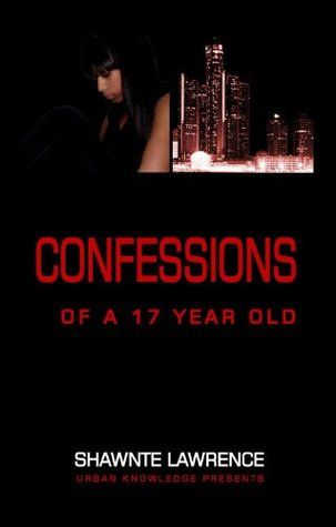 Confessions of a seventeen year old Shawnte Lawrence