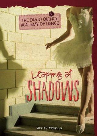 #1 Leaping at Shadows  by  Megan Atwood