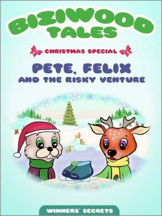 Pete, Felix and the Risky Venture: Christmas Special  by  Jenia Gardner
