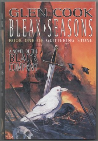 Bleak Seasons: Book One of Glittering Stone Glen Cook