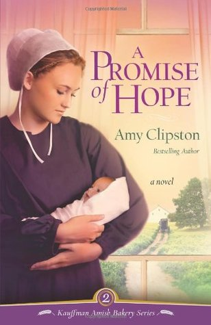 A Promise of Hope (Kauffman Amish Bakery, #2) Amy Clipston