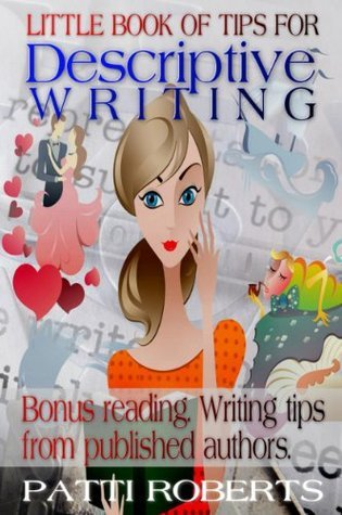 Little Book Of Tips For Descriptive Writing Patti Roberts