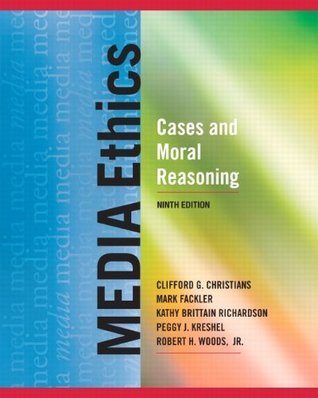 Media Ethics: Cases and Moral Reasoning (9th Edition)  by  Clifford G. Christians