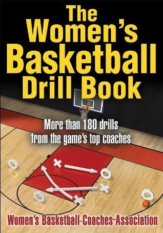 The Womens Basketball Drill Book (The Drill Book Series) Womens Basketball Coaches Association
