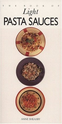 Light Pasta Sauces Anne Sheasby