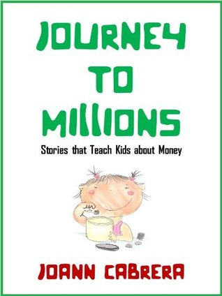 JOURNEY TO MILLIONS  by  Joann Cabrera