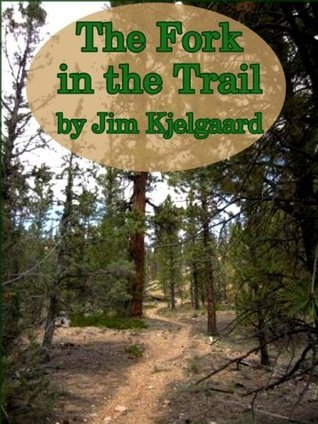 The Fork in the Trail - A Short Story  by  Jim Kjelgaard