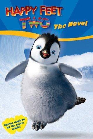 Happy Feet Two: The Novel (Happy Feet 2)  by  Paul Livingston