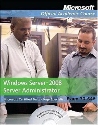70-646, Package: Windows Server 2008 Administrator with Lab Manual (Microsoft Official Academic Course Series) MOAC (Microsoft Official Academic Course)