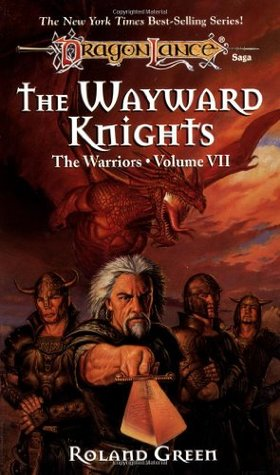 The Wayward Knights (Dragonlance: The Warriors, #7) Roland J. Green