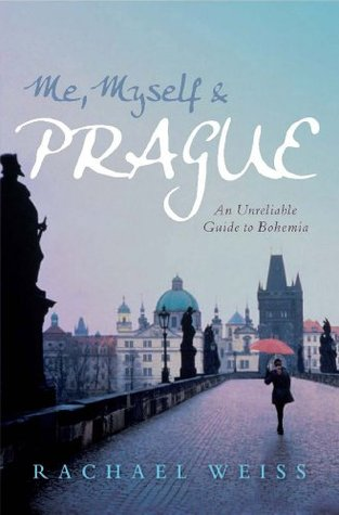 Me, Myself & Prague Rachael Weiss