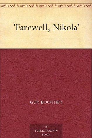 Farewell, Nikola Guy Newell Boothby