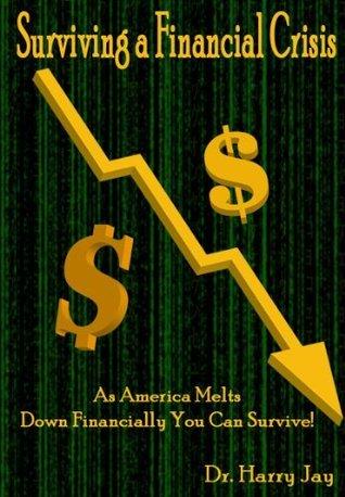 Surviving A Financial Crisis Harry Jay