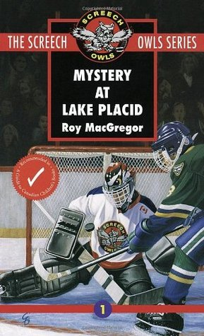 Mystery at Lake Placid (Screech Owls, #1)  by  Roy MacGregor