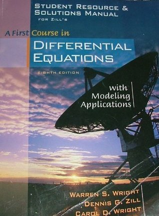 Student Resource and Solutions Manual for Zills A First Course in Differential Equations with Modeling Applications, 8th  by  Dennis G. Zill
