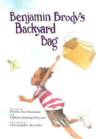 Benjamin Brodys Backyard Bag  by  Phyllis Vos Wezeman