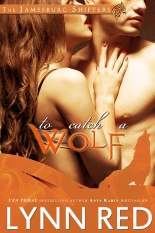 To Catch a Wolf (The Jamesburg Shifters, #1)  by  Lynn Red