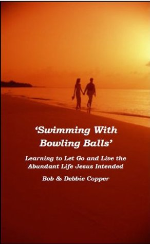 Swimming With Bowling Balls Debbie Copper