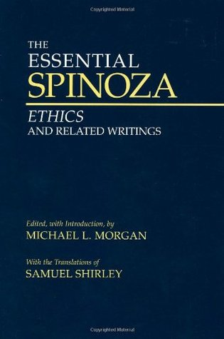 The Essential Spinoza: Ethics And Related Writings  by  Benedictus de Spinoza