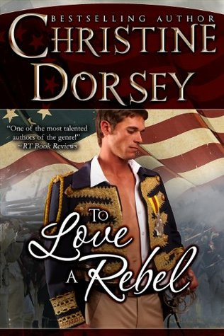 To Love a Rebel  by  Christine Dorsey