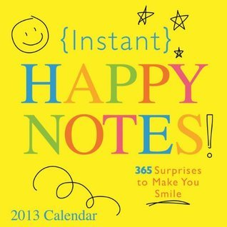 Instant Happy Notes! Calendar: 365 Surprises to Make You Smile Sourcebooks
