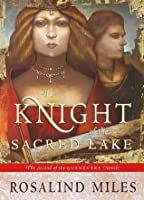 Knight of the Sacred Lake  by  Rosalind Miles