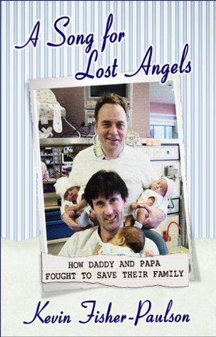 A Song for Lost Angels: How Daddy and Papa Fought to Save Their Family  by  Kevin Fisher-Paulson