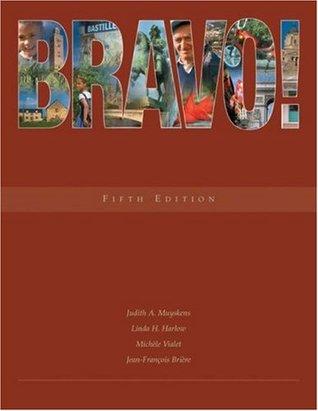 Bravo! Communication, Grammaire, Culture et Litterature (with Audio CD) (Dyad Learning Program Series) Judith A. Muyskens