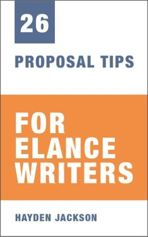 26 Proposal-Writing Tips for Elance Writers  by  Hayden Jackson