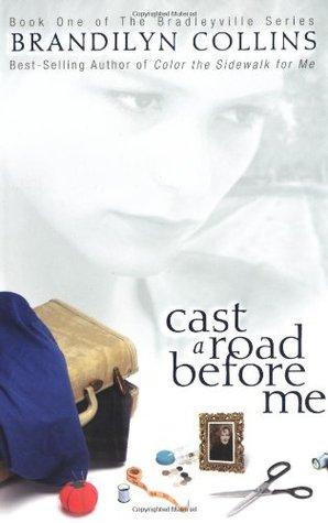 Cast a Road Before Me (Bradleyville Series, #1) Brandilyn Collins