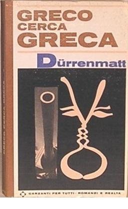 Greco cerca greca: commedia in prosa Friedrich Dürrenmatt