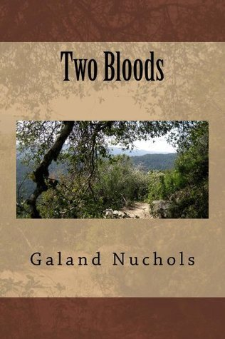 Two Bloods  by  Galand Nuchols