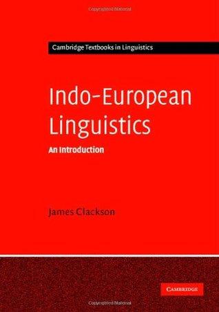 Indo-European Linguistics (Cambridge Textbooks in Linguistics)  by  Clackson
