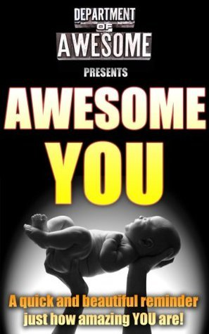AWESOME YOU | A Gift Book For The Ones You Love  by  David Lee Martin