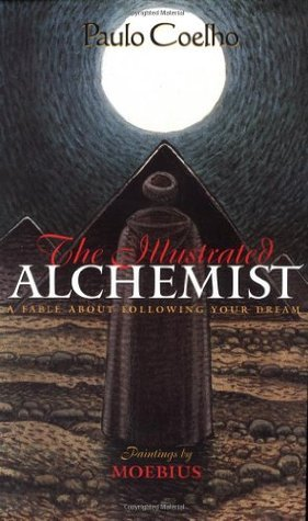 The Illustrated Alchemist: A Fable About Following Your Dream  by  Paulo Coelho